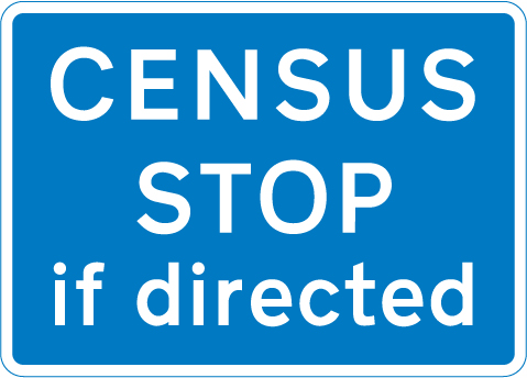 information-signs - census stop if directed