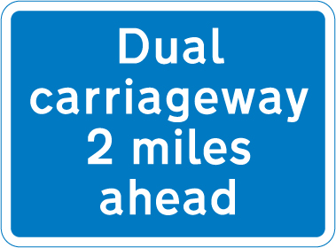 information-signs - dual carriageway 2 miles ahead