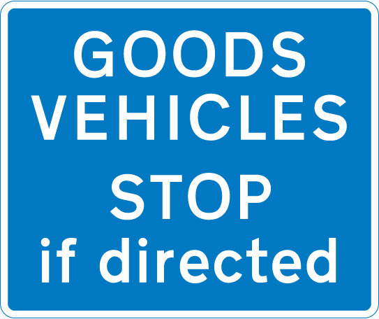 information-signs - goods vehicles stop if directed