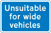information-signs - unsuitable for wide vehicles