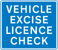 information-signs - vehicle excise licence check