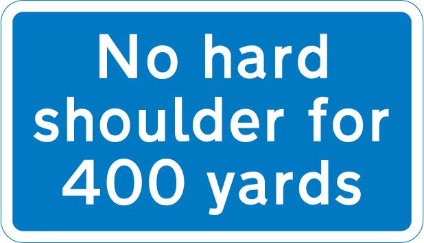 motorway-signs - no hard shoulder for 400 yards