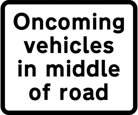 warning-signs - oncoming vehicles in middle of road