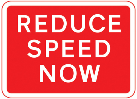 warning-signs - reduce speed now
