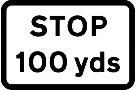 warning-signs - stop 100 yds